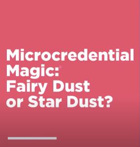 EdTech Seminar Series - Professor Mark Brown; Micro-credential Magic; Fairy-dust or Star-dust?