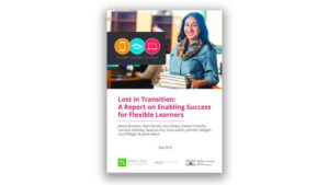Lost in Transition A Report on Enabling Success for Flexible Learners