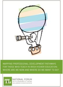 Mapping Professional Development Pathways for Those Who Teach in Irish Higher Education: Where are we now and where do we want to go?