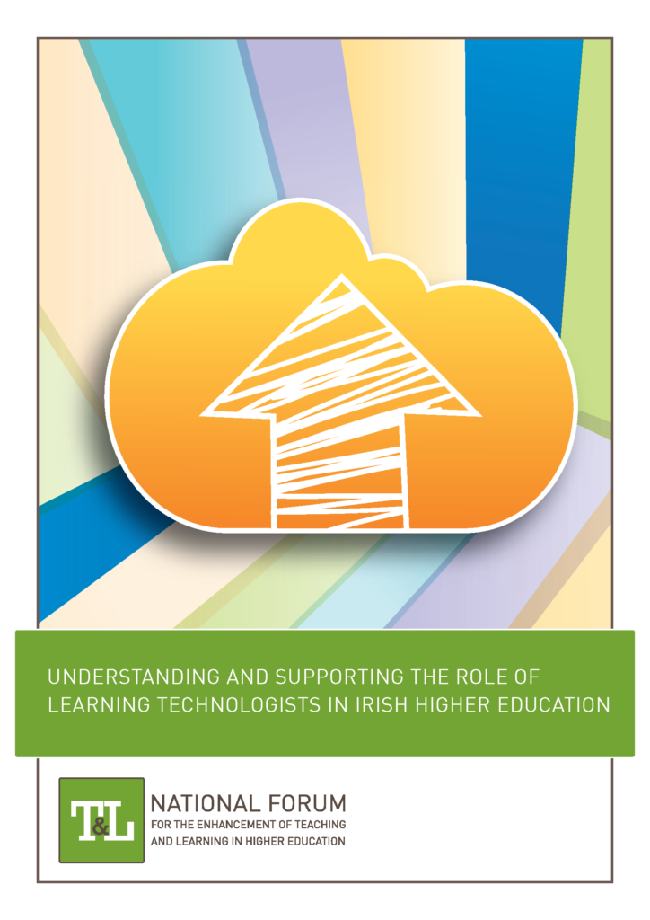 Understanding and Supporting the Role of Learning Technologists in Irish Higher Education