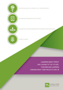 Learning about Impact and Looking to the Future: Teaching and Learning Enhancement Fund Projects 2014-18