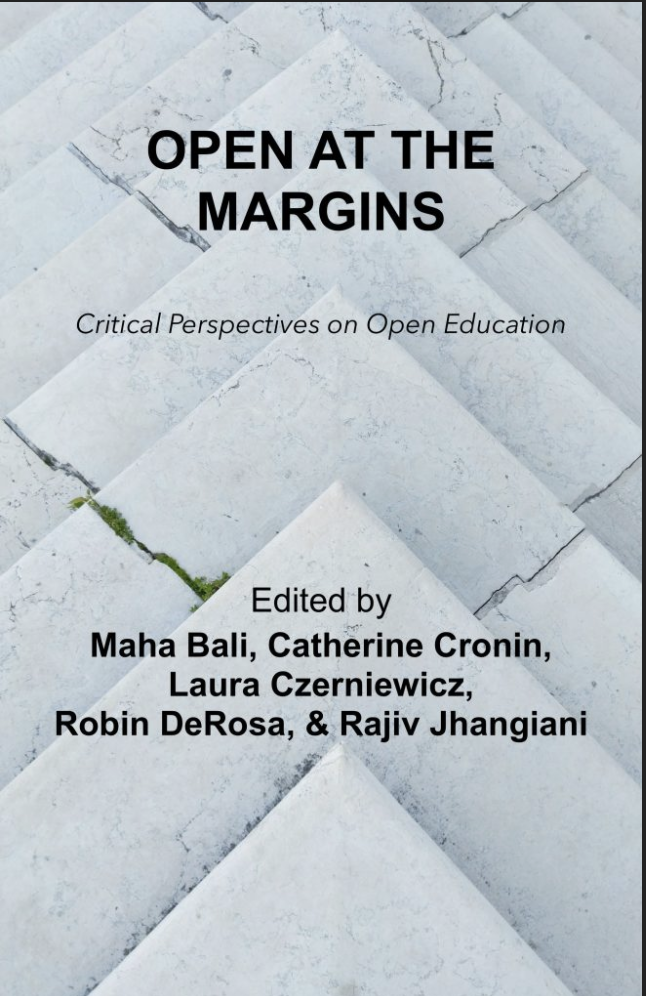 Open at the Margins; Critical Perspectives on Open Education