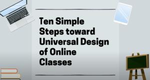 Ten simple steps toward Universal design of Online Classes