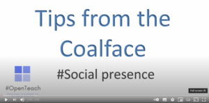 Tips from the coalface: Social presence
